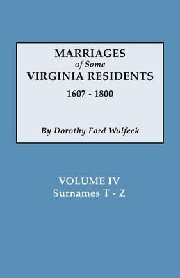 Marriages of Some Virginia Residents, Vol. IV