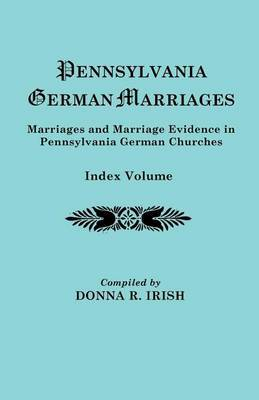 Pennsylvania German Marriages: Index Volume