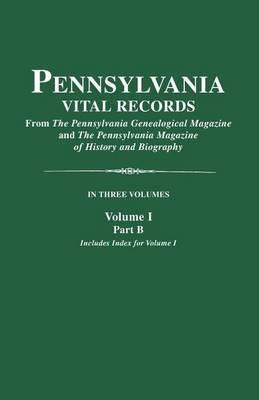 Pennsylvania Vital Records. Volume I, Part B