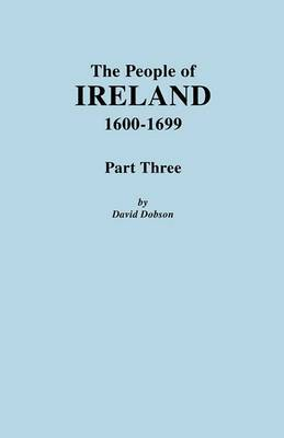 The People of Ireland, 1600-1699. Part Three