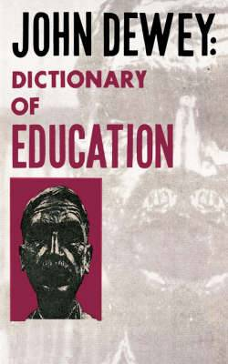John Dewey - Dictionary of Education