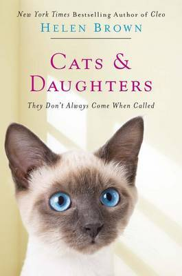 Cats & Daughters:  They Don't Always Come When Called