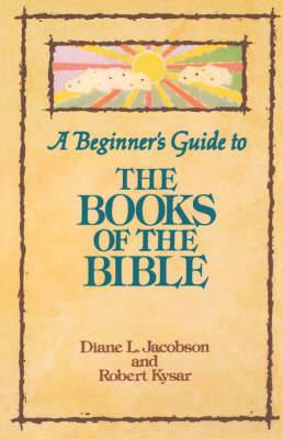 A Beginner's Guide to the Books of the Bible