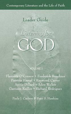 Listening for God: v.1: Contemporary Literature and the Life of Faith: Leader's Guide