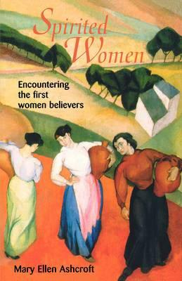 Spirited Women: Encountering with First Women Believers