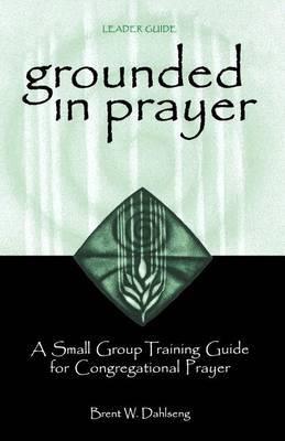 Grounded in Prayer Ldr