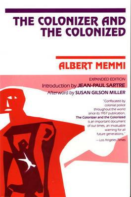 The Colonizer and the Colonized: With the Original Introduction by Jean-Paul Satre and a New Afterword by Susan Gilson Miller
