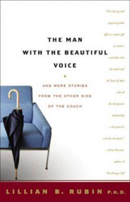 The Man with the Beautiful Voice: And More Such from the Other Side of the Couch