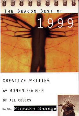 The Beacon Best of 1999: Creative Writing by Women & Men of All Colors