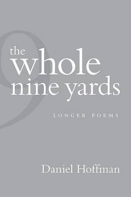 The Whole Nine Yards: Longer Poems