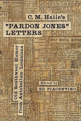 C. M. Haile's  Pardon Jones  Letters: Old Southwest Humor from Antebellum Louisiana