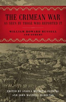 The Crimean War: As Seen by Those Who Reported It