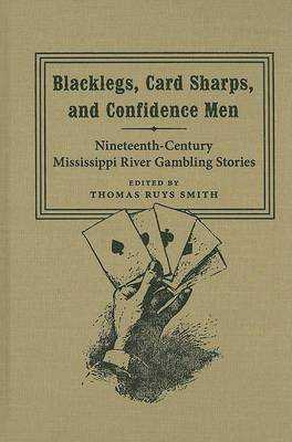 Blacklegs, Card Sharps, and Confidence Men: Nineteenth-Century Mississippi River Gambling Stories