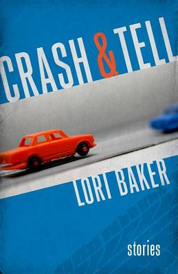 Crash and Tell: Stories