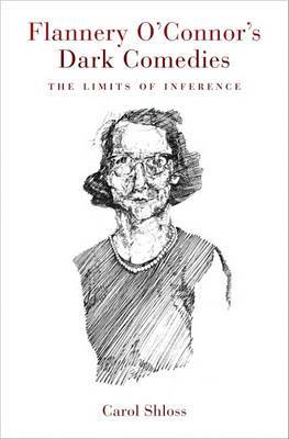 Flannery O'Connor's Dark Comedies: The Limits of Inference