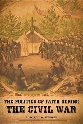 The Politics of Faith During the Civil War