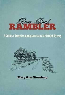 River Road Rambler: A Curious Traveler Along Louisiana's Historic Byway