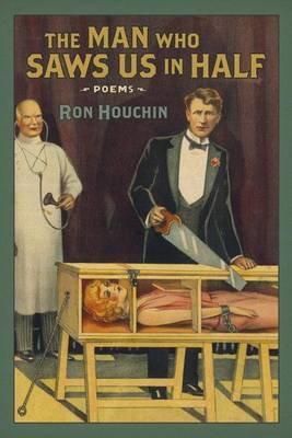 Man Who Saws Us in Half: Poems