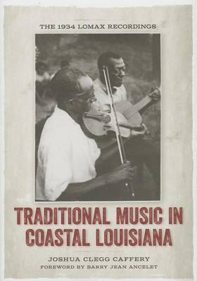 Traditional Music in Coastal Louisiana: The 1934 Lomax Recordings