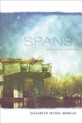 Spans: New and Selected Poems