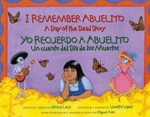 I Remember Abuelito: A Day of the Dead Story: Yo Recuerdo Abuelito: Un Cuento del Dia de los Muerdos