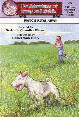 Adventures of Benny and Watch: Bk. 6: Watch Runs Away