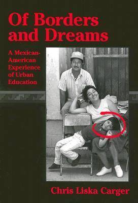 Of Borders and Dreams: Mexican-American Experience of Urban Education