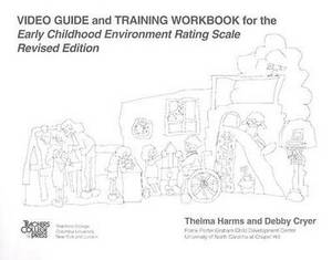 Early Childhood Environment Rating Scale: Video Guide and Training Workbook