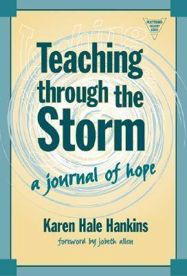 Teaching Through the Storm: A Journal of Hope