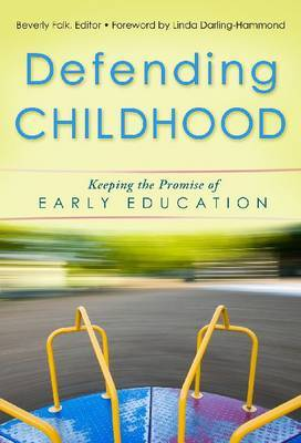 Defending Childhood: Keeping the Promise of Early Childhood Education