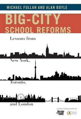 Big-City School Reforms: Lessons from New York, Toronto, and London
