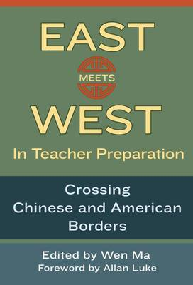 East Meets West in Teacher Preparation: Crossing Chinese and American Boundaries