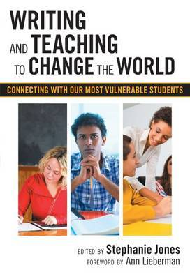 Writing and Teaching to Change the World: Connecting with Our Most Vulnerable Students