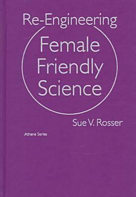 Re-engineering Female Friendly Science
