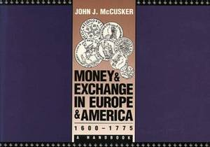 Money and Exchange in Europe and America, 1600-1775: A Handbook