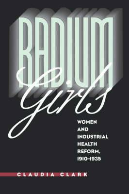 Radium Girls: Women and Industrial Health Reform, 1910-1935