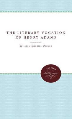 The Literary Vocation of Henry Adams
