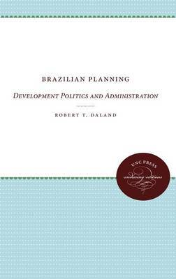 Brazilian Planning: Development Politics and Administration