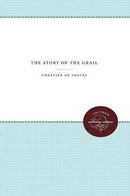 Chretien de Troyes: The Story of the Grail