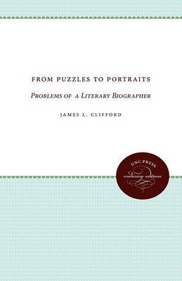 From Puzzles to Portraits: Problems of  a Literary Biographer