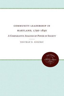 Community Leadership in Maryland, 1790-1840: A Comparative Analysis of Power in Society
