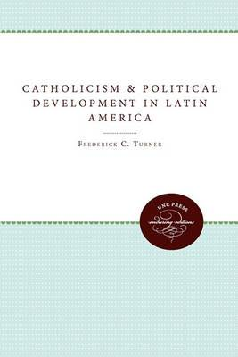 Catholicism and Political Development in Latin America