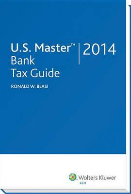 U.S. Master Bank Tax Guide (2014)