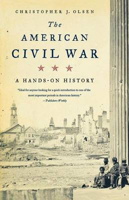 The American Civil War: A Hands-On History