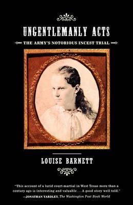 Ungentlemanly Acts: The Army's Notorious Incest Trial