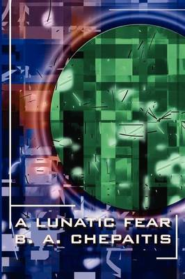 A Lunatic Fear