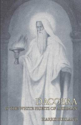 Dacobra, or the White Priests of Ahriman