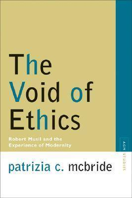 The Void of Ethics: Robert Musil and the Experience of Modernity