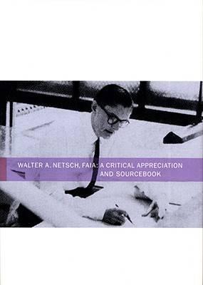 Walter Netsch: A Critical Appreciation and Sourcebook
