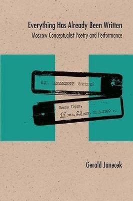 Everything Has Already Been Written: Moscow Conceptualist Poetry and Performance